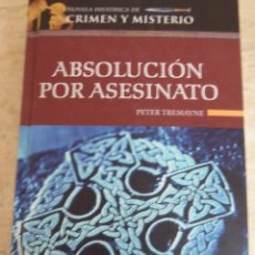 Libros de segunda mano: ABSOLUCIÓN POR ASESINATO. PETER TREMAYNE. Lote 62885032