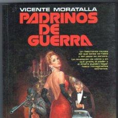 Libros de segunda mano: PADRINOS DE GUERRA POR VICENTE MORATALLA - EDI. AURA 1987 -EXCELENTE ESTADO. Lote 63113216