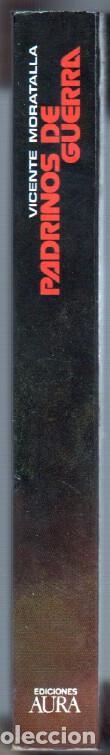 Libros de segunda mano: PADRINOS DE GUERRA por VICENTE MORATALLA - EDI. AURA 1987 -EXCELENTE ESTADO - Foto 3 - 63113216