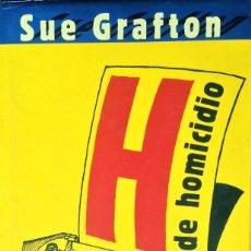 Libros de segunda mano: H DE HOMICIDIO. SUE GRAFTON.. Lote 63628095