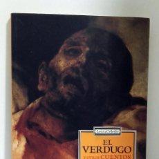 Libros de segunda mano: EL VERDUGO Y OTROS CUENTOS SINIESTROS ANTOLOGIA DEL RELATO FRANCES DEL XIX - VVAA. Lote 64184955