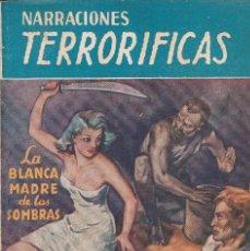 Libros de segunda mano: NARRACIONES TERRORÍFICAS Nº 73.ED.MOLINO.LA BLANCA MADRE DE LAS SOMBRAS.. Lote 66936402