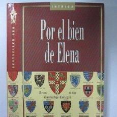 Libros de segunda mano: POR EL BIEN DE ELENA. ELIZABETH GEORGE. BESTSELLER ORO. GRIJALBO. 1993. 538PAGS. 20X13,3 CM. Lote 67105133