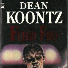 Libros de segunda mano: DEAN KOONTZ-FUEGO FRIO.LOS JET DE PLAZA & JANÉS,146/15.1996.. Lote 67188065