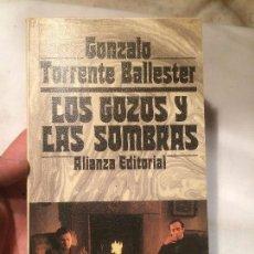 Libros de segunda mano: ANTIGUO LIBRO LOS GOZOS Y LAS SOMBRAS ESCRITO POR GONZALO TORRENTE BALLESTER AÑO 1983. Lote 68299233