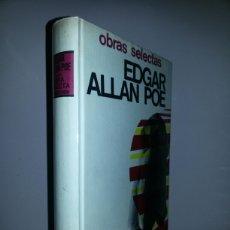Libros de segunda mano: EDGAR ALLAN POE / OBRAS SELECTAS / PRIMERA EDICION 1968. Lote 68413450