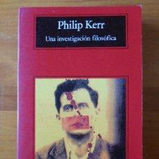 Libros de segunda mano: UNA INVESTIGACION FILOSOFICA - PHILIP KERR - COMPACTOS ANAGRAMA (G2). Lote 68810461