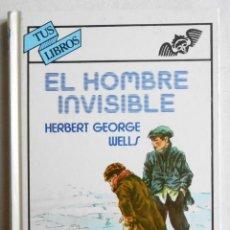 Libros de segunda mano: EL HOMBRE INVISIBLE - HERBERT GEORGE WELLS ED. ANAYA (COL. TUS LIBROS). Lote 69003313
