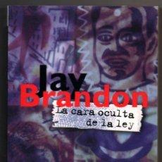 Libros de segunda mano - LA CARA OCULTA DE LA LEY - JAY BRANDON * - 69269857
