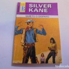 Libros de segunda mano: SILVER KANE / QUIETO O DISPARO - AÑO 2000 - BUEN ESTADO - SERIE CALIFORNIA Nº 278. Lote 69308537