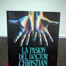 Libros de segunda mano: LA PASION DEL DOCTOR CHRISTIAN. COLLEN MCCULLOUGH (AUTORA DEL PAJARO ESPINO).. Lote 69325857