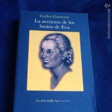 Libros de segunda mano: LA AVENTURA DE LOS BUSTOS DE EVA. CARLOS GAMERRO. Lote 69484541