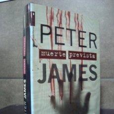 Libros de segunda mano: MUERTE PREVISTA. PETER JAMES. ROCA EDITORIAL 2007 1ª EDICION TAPA DURA.. Lote 69499821