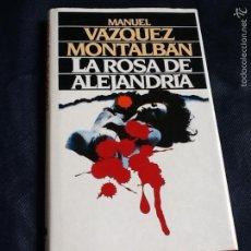 Libros de segunda mano: LA ROSA DE ALEJANDRIA. MAUEL VAZQUEZ MONTALBAN. Lote 69514977
