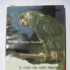 Libros de segunda mano: EL CASO DEL LORO PERJURO - PERRY MASON - ERLE STEANLEY GARDNER - EDITORIAL MOLINO 1962. Lote 70000993