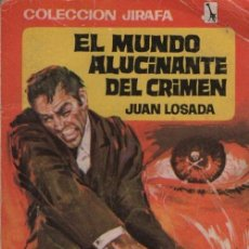 Libros de segunda mano: COLECCION JIRAFA Nº 71 EL MUNDO ALUCINANTE DEL CRIMEN - JUAN LOSADA - EDITORIAL TESORO. Lote 70146241