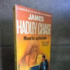 Libros de segunda mano: MUERTE APLAZADA. JAMES HADLEY CHASE.. Lote 70347321