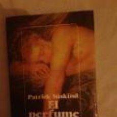 Libros de segunda mano: EL PERFUME. HISTORIA DE UN ASESINO. PATRICK SÜSKIND. Lote 70417529
