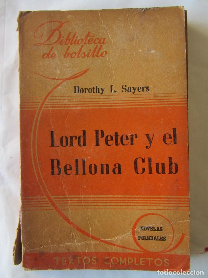 LORD PETER Y EL BELLONA CLUB. DOROTHY L. SAYERS. ED.HACHETTE. BIBLIOTECA DE BOLSILLO. 1944 (Libros de segunda mano (posteriores a 1936) - Literatura - Narrativa - Terror, Misterio y Policíaco)