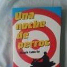 Libros de segunda mano: UNA NOCHE DE PERROS-HUGH LAURIE.. Lote 71149445