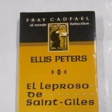 Libros de segunda mano: EL LEPROSO DE SAINT GILES. ELLIS PETERS. FRAY CADFAEL. EL MONJE DETECTIVE. TDK148. Lote 137379269
