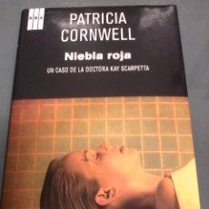 Libros de segunda mano: PATRICIA CORNWELL. NIEBLA ROJA.. Lote 71669095
