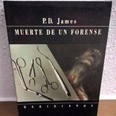 Libros de segunda mano: MUERTE DE UN FORENSE. P.D. JAMES. VERSAL 1988 MERIDIANOS.. Lote 71682563