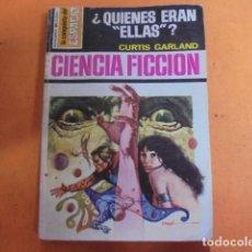 Libros de segunda mano: LA CONQUISTA DEL ESPACIO 261 - CURTIS GARLAND / ¿ QUIENES ERAN ELLAS ? - 1975 - FABÁ - BRUGUERA. Lote 71858239