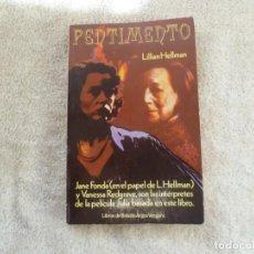 Libros de segunda mano: PENTIMENTO. LILLIAN HELLMAN. EDITORIAL ARGOS VERGARA. PRIMERA EDICIÓN (1979). Lote 72298547
