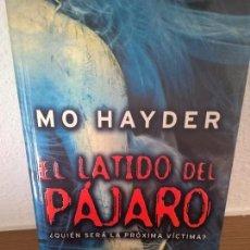 Libros de segunda mano: EL LATIDO DEL PAJARO. MO HAYDER. ¿QUIEN SERA LA PROXIMA VICTIMA?.. Lote 72306839