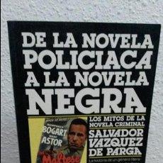 Libros de segunda mano: DE LA NOVELA POLICIACA A LA NOVELA NEGRA. LOS MITOS DE LA NOVELA CRIMINAL. SALVADOR VAZQUEZ DE PARGA. Lote 72555667