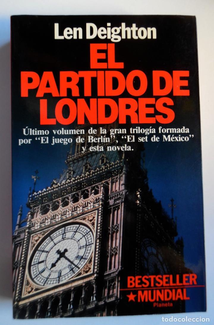 Libros de segunda mano: Deighton. La trilogía: Juego Berlín, Set México y Partido Londres. Len Deighton. Guerra de espías - Foto 15 - 72818483