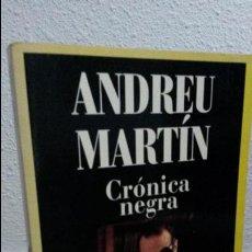Libros de segunda mano: CRONICA NEGRA. ANDREU MARTIN. ALFA 7. LAIA 1988.. Lote 72822815