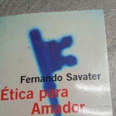 Libros de segunda mano: LIBRO ETICA PARA AMADOR DE FERNANDO SAVATER AÑO 2001. Lote 74101535