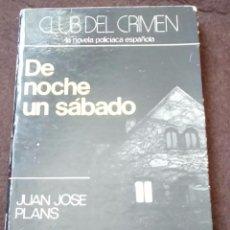 Libros de segunda mano: DE NOCHE UN SABADO. JUAN JOSE PLANS. CLUB DEL CRIMEN. SEDMAY EDICIONES. . Lote 74251295