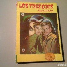 Libros de segunda mano: MAURICE LEBLANC. LOS TRES OJOS. EDITORIAL TOR. S.R.L. PRIMERA EDICIÓN EN ESPAÑOL. MISTERIO. RARO.. Lote 74262731