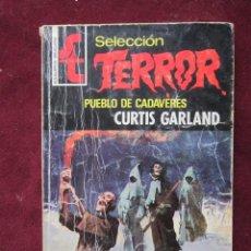 Libros de segunda mano: SELECCIÓN TERROR Nº 220 PUEBLO DE CADAVERES CURTIS GARLAND BOLSILIBROS BRUGUERA 1977 TEBENI. Lote 74293327