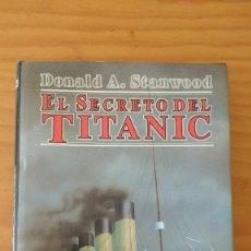 Libros de segunda mano: EL SECRETO DEL TITANIC (DONALD A. STANWOOD, 1997) (ULTRAMAR, 1ª ED. - 1997) +360 PÁGS. - TAPA DURA. Lote 74450127