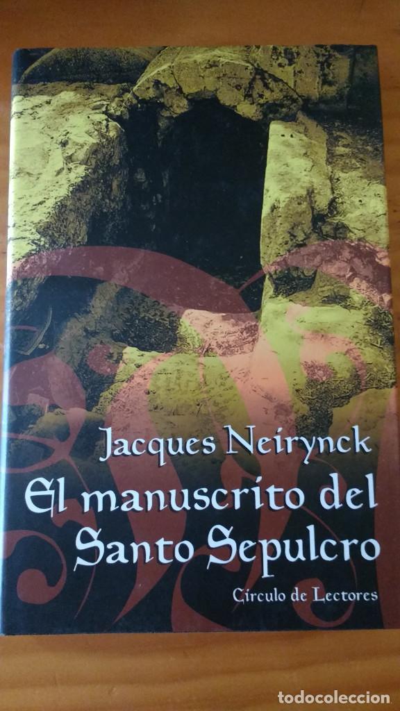 EL MANUSCRITO DEL SANTO SEPULCRO (JACQUES NEIRYNCK) (CÍRCULO - 2002) +350 PÁGS. - TAPA DURA (Libros de segunda mano (posteriores a 1936) - Literatura - Narrativa - Terror, Misterio y Policíaco)
