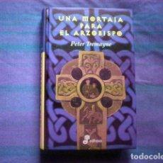 Libros de segunda mano: LIBRO UNA MORTAJA PARA EL ARZOBISPO II 2002 SOR FIDELMA PETER TREMAYNE ED EDHASA TAPA DURA. Lote 74476223