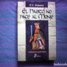 Libros de segunda mano: LIBRO EL HABITO NO HACE AL MONJE Nº 12 1995 PAUL DOHERTY DETECTIVES MEDIEVALES ED EDHASA . Lote 74479623