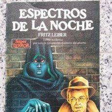 Libros de segunda mano: ESPECTROS DE LA NOCHE, FRITZ LEIBER. EXCELENTE ESTADO. SUPER TERROR, MARTINEZ ROCA. . Lote 75036911