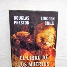Libros de segunda mano: EL LIBRO DE LOS MUERTOS DE DOUGLAS PRESTON Y LINCOLN CHILD. Lote 75916731
