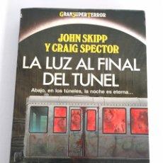 Libros de segunda mano: LA LUZ AL FINAL DEL TÚNEL - MARTÍNEZ ROCA GRAN SUPER TERROR. Lote 76268325