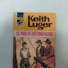 Libros de segunda mano: BOLSILIBROS BRUGUERA - HEROES DE LA PRADERA - LA PAGA DE LOS CONDENADOS - KEITH LUGER. Lote 76946697