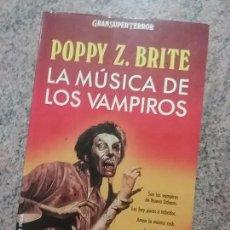 Libros de segunda mano: LA MÚSICA DE LOS VAMPIROS, DE POPPY Z. BRITE. ESTADO EXCELENTE. GRAN SUPER TERROR, MARTINEZ ROCA.. Lote 77552817