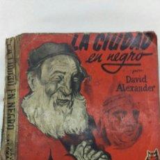 Libros de segunda mano: LA CIUDAD EN NEGRO, DAVID ALEXANDER. Lote 78290305