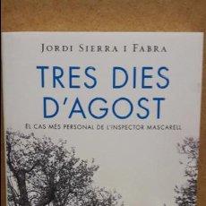 Libros de segunda mano: TRES DIES D'AGOST. JORDI SIERRA I FABRA. ED / ROSA DELS VENTS - 2016 / COMO NUEVO.. Lote 78452097