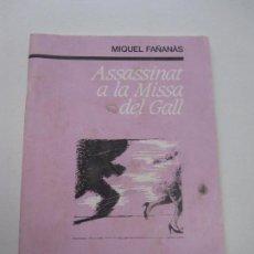 Libros de segunda mano: ASSASSINAT A LA MISSA DEL GALL MIQUEL FAÑANÁS LA NOVELLA AL PUNT 2 ED. DE LES COMARQUES GIRONA LL01. Lote 78906073