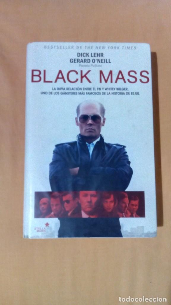 BLACKMASS DICK LEHR GERALD O NEILL BLACK MASS FBI Y MAFIA EN E.E.U.U. NOVELA STELLA MARIS (Libros de segunda mano (posteriores a 1936) - Literatura - Narrativa - Terror, Misterio y Policíaco)